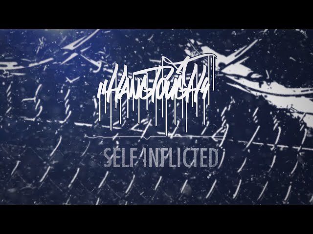 HANG TOUGH - SELF INFLICTED [OFFICIAL LYRIC VIDEO] (2020) SW EXCLUSIVE