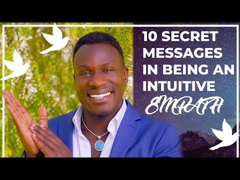 10 Secret Messages In Being A Highly Sensitive Intuitive Empath