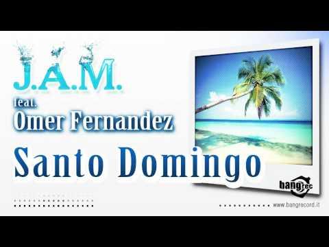 J.A.M. FEAT.OMER FERNANDEZ - Santo Domingo (Cassan & Castellari Radio Mix)