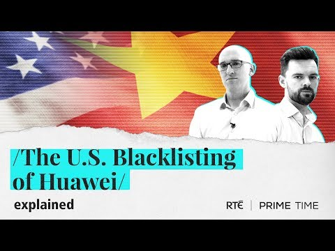 The U.S. Blacklisting Of Huawei | Explained By Prime Time