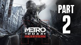 Metro 2033 Redux Gameplay Walkthrough Part 2 - DARK ONES