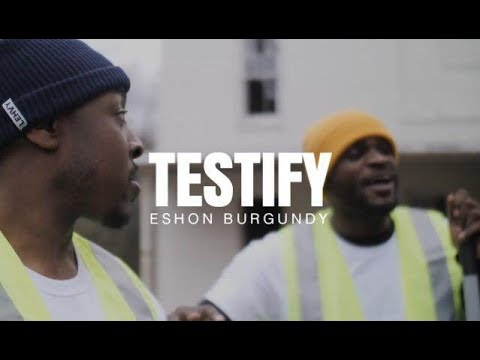 Eshon Burgundy- Testify (Official video)