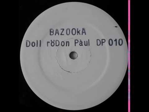 Dollar Don Paul - Bazooka (Mix 1)