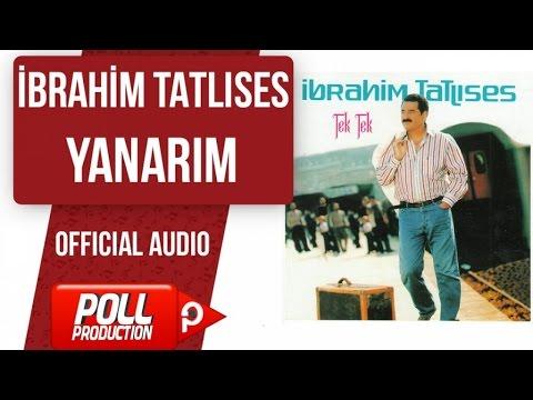 İbrahim Tatlıses - Yanarım - ( Official Audio )