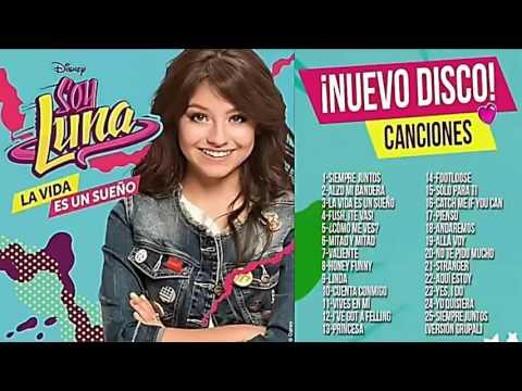 Soy Luna  La Vida es un Sueño CD Completo -SoyLunaMusic