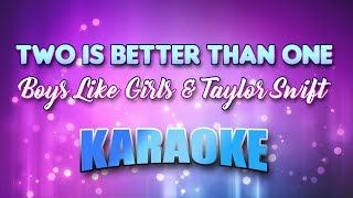 Boys Like Girls & Taylor Swift - Two Is Better Than One (Karaoke version with Lyrics)