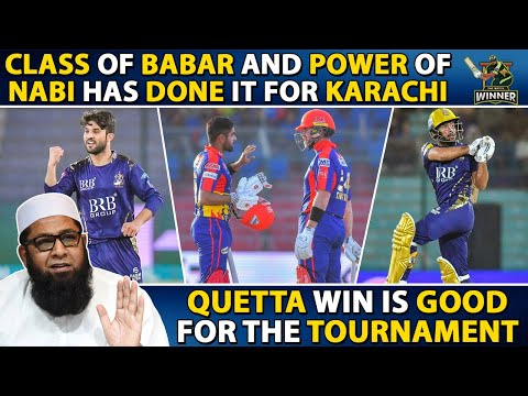 Class of Babar and Power Of Nabi Has Done It For Karachi | Quetta Win Is Good for the tournament