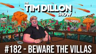 #182 - Beware the Villas | The Tim Dillon Show