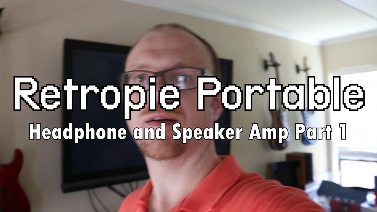Retropie Portable Headphone And Speaker Amp Part1 Youtube