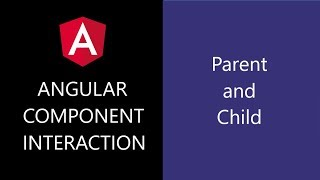 Angular Component Interaction - 7 - Parent and Child