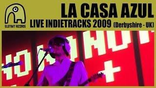 LA CASA AZUL - Live Indietracks Festival | 25-7-2009