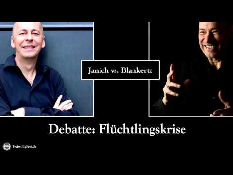 Debatte: Flüchtlingskrise  - Janich vs.  Blankertz