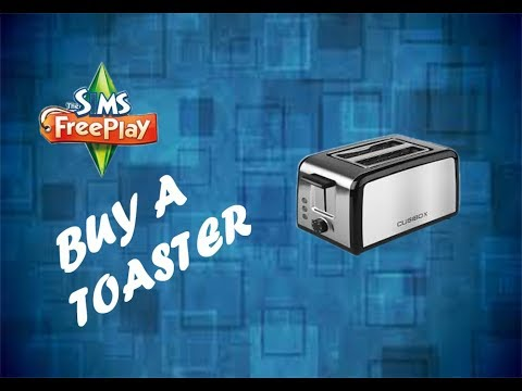 "Buy a Toaster"" The Sims FreePlay"