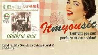 I Calabruzi - Calabria Mia (Versione Calabro-Araba) - ITmYOUsic