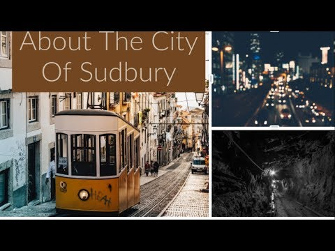 All About The City Of Sudbury