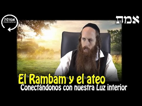 El Rambam y el ateo | Conectándonos con nuestra Luz interior
