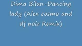 Dima Bilan Dancing Lady Alex Cosmo And Dj Noiz Remix