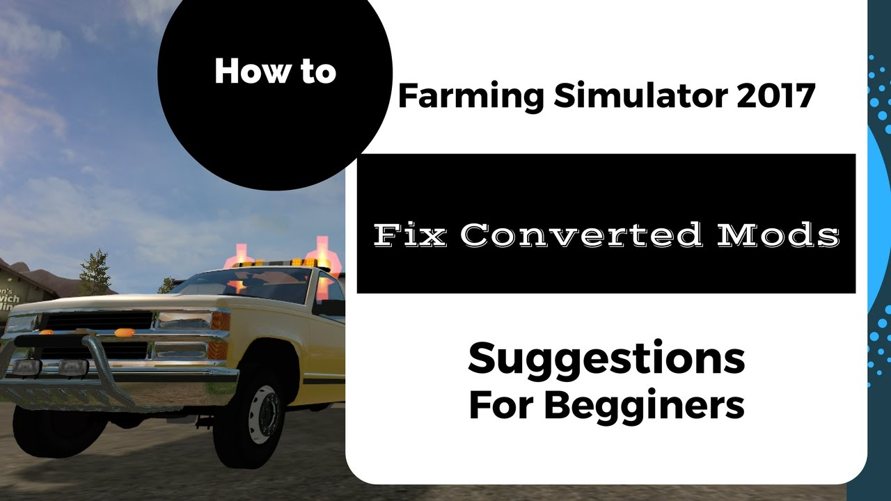 How to Fix Converted Mods / Remove Scripts / Farming Simulator 17