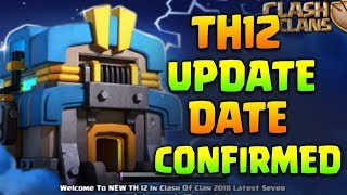 TH 12 UPDATE DATE RELEASED CONFIRMED 2018 | CLASH OF CLANS| BY KUNAL