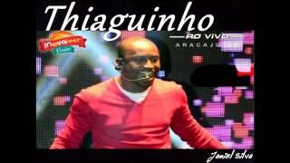 Thiaguinho {2014} Completo  ao vivo InovaFest Aracaju - Jamiel Silva