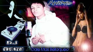 Dale Mas Bellaqueo - Dj Bebe     ♫•ManFreD•♫