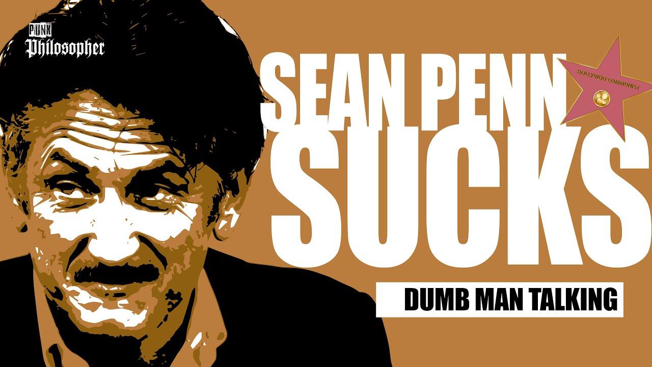 Download Sean Penn Sucks: Dumb man talking.