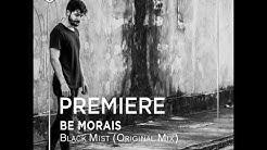 PREMIERE : Be Morais - Black Mist (Original Mix) [Timeless Moment]
