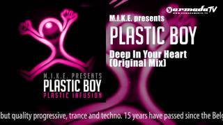 M.I.K.E. presents Plastic Boy - Deep In Your Heart (Original Mix)