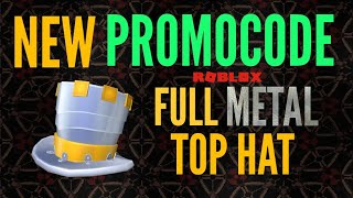 How To Get the FULL METAL TOP HAT | Roblox Promocode 2018