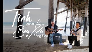 Tình Như Lá Bay Xa (Acoustic Version) - Bằng Kiều Ft Ian Mckamey [Music Video]