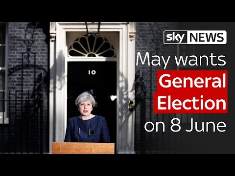 Theresa May wants to hold a General Election on Thursday 8 June 2017