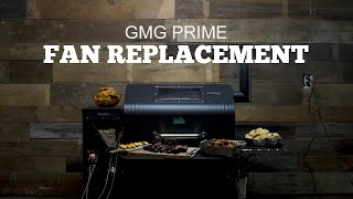 Green Mountain Grills Prime Support | Fan Replacement