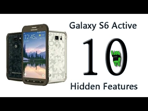 10 Hidden Features of the Samsung Galaxy S6 Active You Don