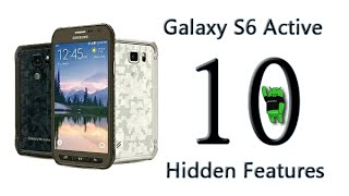 10 Hidden Features of the Samsung Galaxy S6 Active You Don't Know About