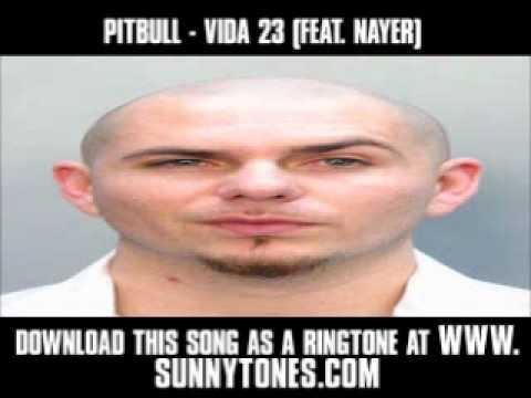 Pitbull - Vida 23 (Feat. Nayer) [ New Video + Lyrics + Download ]