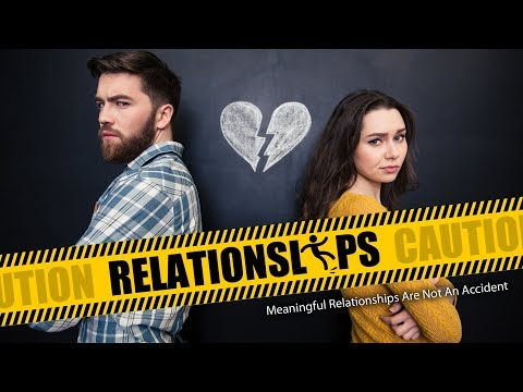04/29/18 Relationslips - Meaningful relationships are not an accident!