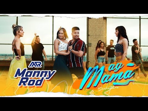 Manny Rod – Ay Mamá 😱 (Video Oficial) Bachata 2020