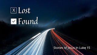 08/08/2021 Luke 15: 11-32 'The Lost Son'