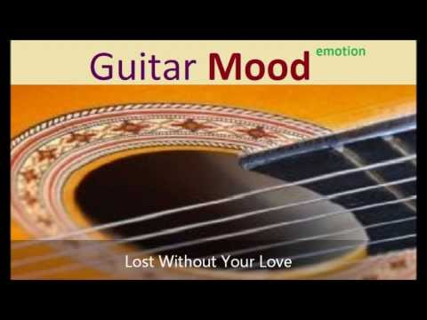Guitar Mood - Lost Without Your Love