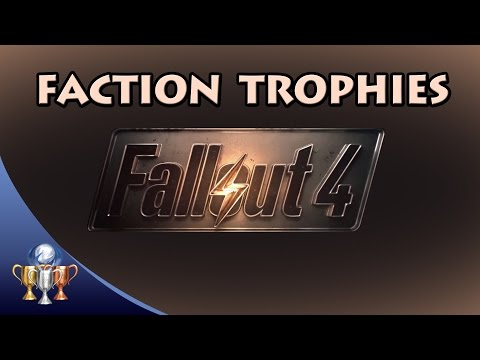 Fallout 4 - How To Get All Faction Trophies In One Playthrough & Nuclear Option/Nuclear Family