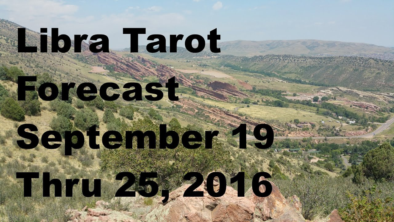 Tarot Gratis Libra Libra Tarot Forecast September 19 Thru 25 2016 Youtube