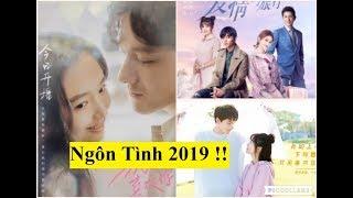 Top 6 bộ phim ngôn tình Trung Quốc hay nhất phải xem ngay hè năm 2019 này