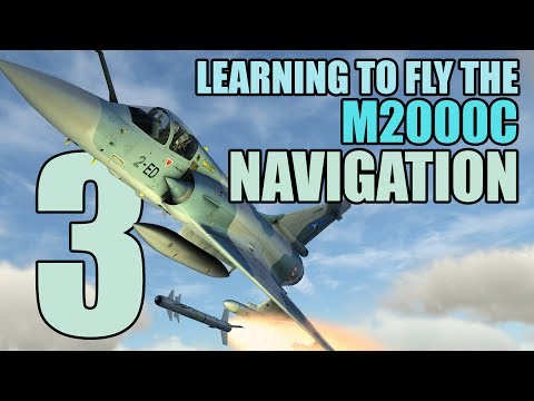 DCS : Learning to fly the M2000C - Tutorial #3 Navigation