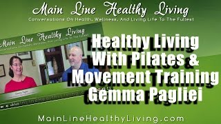 Pilates and Movement for Health and Wellness - Meet Gemma Pagliei