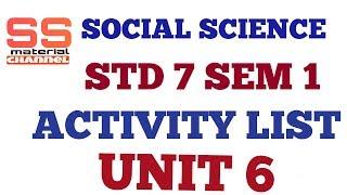 social science activity std 7 sem 1 unit 6 list in gujarati