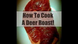 Deer-licious! How to cook a deer roast! Thumbnail
