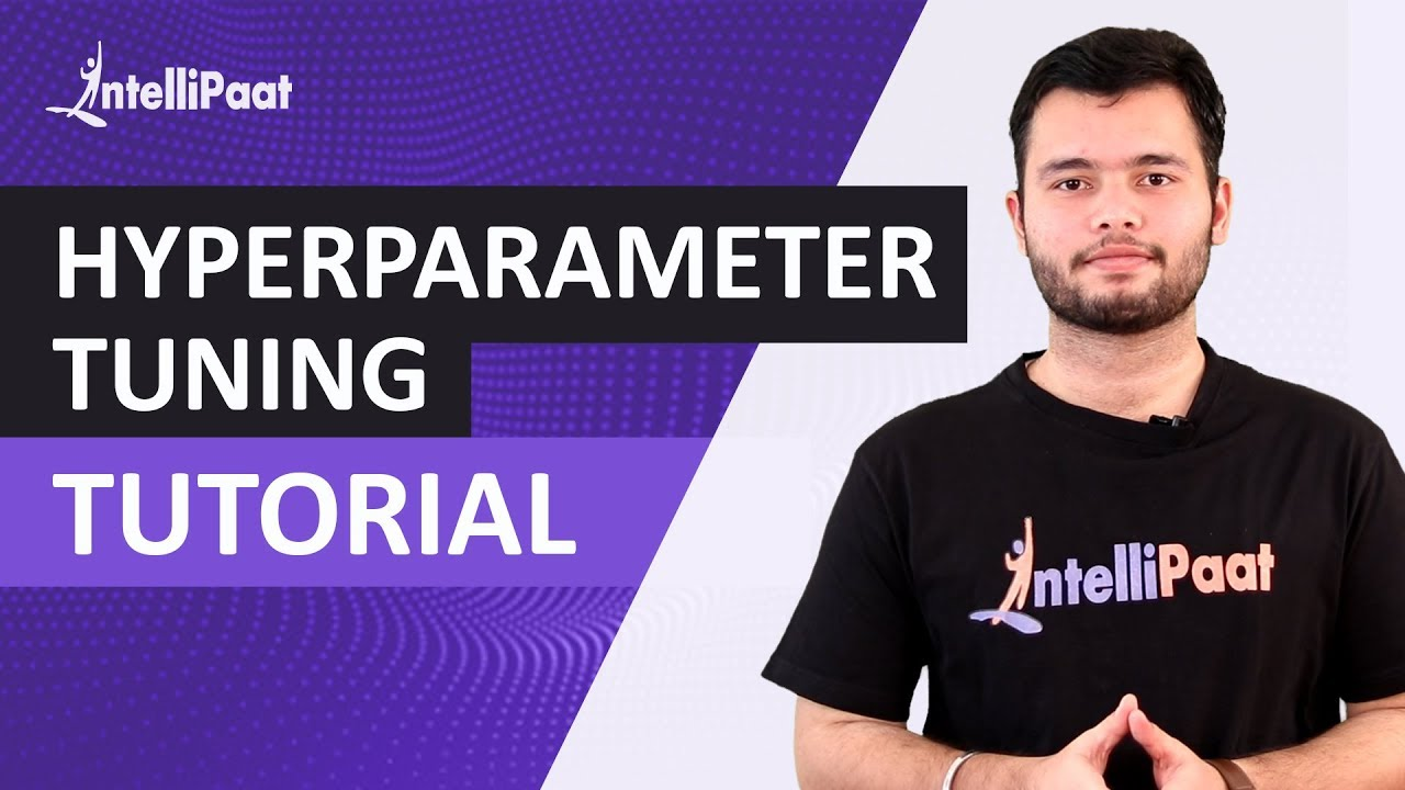 Hyperparameter Tuning Machine Learning | Intellipaat