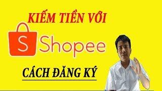 Cách kiếm tiền với Shopee bằng Tiếp thị liên kết 2019