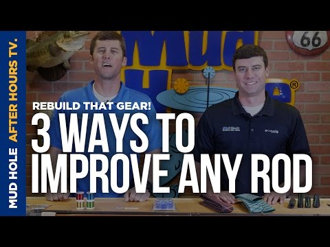 3 Ways To Improve Any Fishing Rod | Episode 03 | Mud Hole After Hours