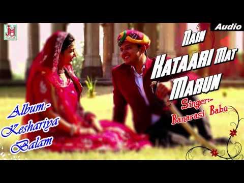 Nain Katari Mat Maro !! Latest New Rajasthani Song 2016 !! Banarasi Babu #JMD Telefilms